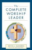 The Complete Worship Leader 9780801091162