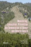 Monitoring, Simulation, Prevention and Remediation of Dense and Debris Flows II 9781845641184