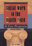 Social Work in the Health Field 2nd Edition