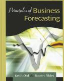 Principles of Business Forecasting 1st Edition