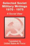 Selected Soviet Military Writings, 1970-1975 9781410201294