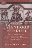 Manhood and the Duel 9781403961303
