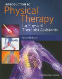 Introduction to Physical Therapy for Physical Therapist Assistants 9780763781309