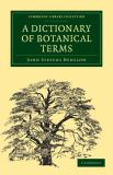 A Dictionary of Botanical Terms 9781108001311