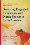 Restoring Degraded Landscapes with Native Species in Latin America 9781611221312