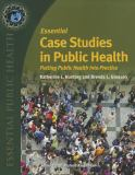Essential Case Studies in Public Health 9780763761318