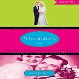 White Weddings 2nd Edition