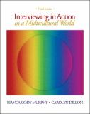 Interviewing in Action in a Multicultural World 9780495101338