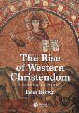 The Rise of Western Christendom 9780631221371