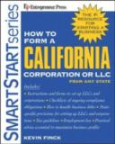 How to Form a California Corporation or LLC 9781932531381