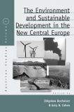 The Environment and Sustainable Development in the New Central Europe 9781845451448