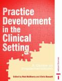 Practice Development in the Clinical Setting 9780748761463