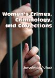 Women's Crimes, Criminology, and Corrections