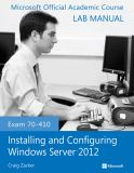 Exam 70-410 Installing and Configuring Windows Server 2012 Lab Manual 1st Edition