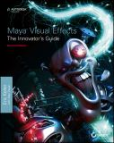 Maya Visual Effects the Innovator's Guide 2nd Edition