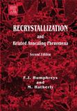 Recrystallization and Related Annealing Phenomena 9780080441641