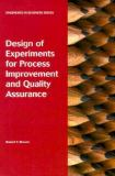 Design of Experiments for Process Improvement and Quality Assurance 9780898061659