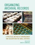 Organizing Archival Records 3rd Edition