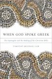 When God Spoke Greek 1st Edition