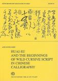 Huai-su and the Beginnings of Wild Cursive Script in Chinese Calligraphy 9783515071727