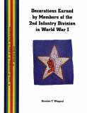 Decorations Earned by Members of the 2nd Infantry Division, in World War I 9781932891737