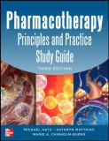 Pharmacotherapy Principles and Practice Study Guide 3/e 3rd Edition