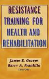 Resistance Training for Health and Rehabilitation