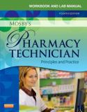 Workbook and Lab Manual for Mosby's Pharmacy Technician 4th Edition