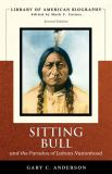 Sitting Bull and the Paradox of Lakota Nationhood 2nd Edition