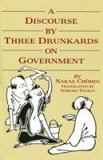 Discourse by Three Drunkards on Government