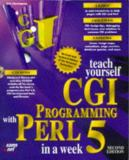 Teach Yourself CGI Programming with Perl 5 in a Week 9781575211961