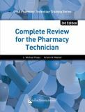 Complete Review for the Pharmacy Technician, 3rd Edition 3rd Edition