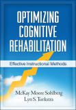 Optimizing Cognitive Rehabilitation 9781609182007