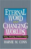 Eternal Word and Changing Worlds 9780875522043