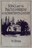 Science and the Practice of Medicine in the Nineteenth Century