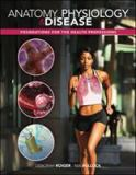 Anatomy, Physiology and Disease 9780073402116