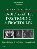 Merrill's Atlas of Radiographic Positioning and Procedures 9780323042123