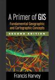 A Primer of GIS, Second Edition 2nd Edition