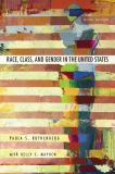 Race, Class, and Gender in the United States 9781429242172