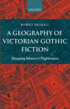 A Geography of Victorian Gothic Fiction 9780199262182
