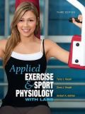 Applied Exercise and Sport Physiology, with Labs 3rd Edition