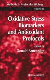 Oxidative Stress Biomarkers and Antioxidant Protocols 9781617372223