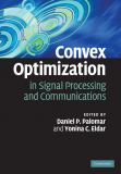 Convex Optimization in Signal Processing and Communications 9780521762229