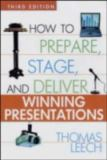 How to Prepare, Stage, and Deliver Winning Presentations 3rd Edition