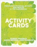 Activity Cards for Promoting Physical Activity and Health in the Classroom 9780321582386