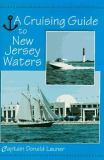 A Cruising Guide to New Jersey Waters 9780813522388