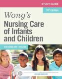 Study Guide for Wong's Nursing Care of Infants and Children 10th Edition
