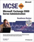 MCSE Microsoft Exchange 2000 Server Administration Readiness Review; Exam 70-224 9780735612433