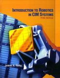 Introduction to Robotics in CIM Systems 9780130602435