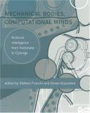 Mechanical Bodies, Computational Minds 9780262062435